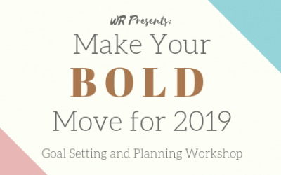 WR Presents: Make Your Bold Move for 2019!