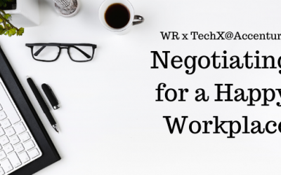 WR x TechX@Accenture: Negotiating for a Happy Workplace